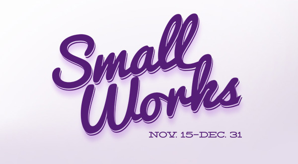 Small Works | Nov. 15-Dec. 31
